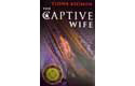 The Captive Wife - Fiona Kidman