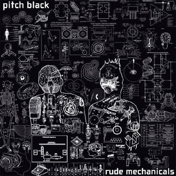 Pitch Black - Rude Mechanicals (CD)