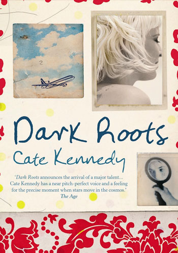 Dark Roots - By Cate Kennedy
