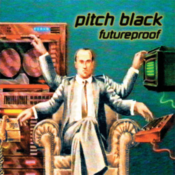 Pitch Black - Futureproof (2CD)